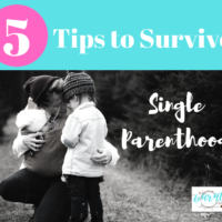 5 Tips for Surviving Single Parenthood