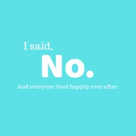 "I Said ""No."""