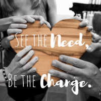 See the Need. Be the Change.