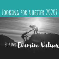 Transformation 2020 – Step 2: Examine Your Values