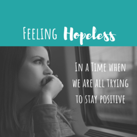 It's OK to Feel Moments of Hopelessness
